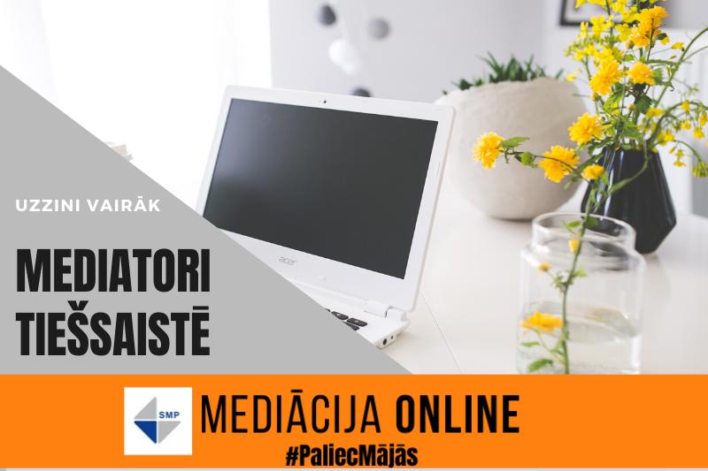 Risini domstarpības droši un efektīvi, izmantojot mediatoru tiešsaistes atbalstu un #PaliecMājās!